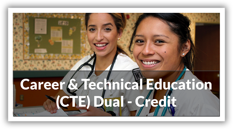 Career & Technical Education (CTE) Dual-Credit